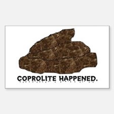 Coprolite Happened -- Rectangle Stickers