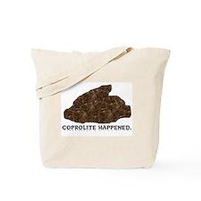 Coprolite Happened -- Tote Bag