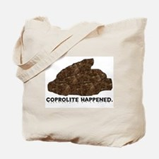 Coprolite Happened -- Tote Bag