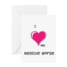 I Love my rescue horse Greeting Cards