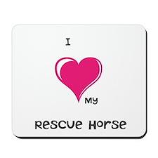 I Love my rescue horse Mousepad