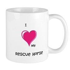 I Love my rescue horse Mugs