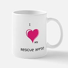 I Love my rescue horse Mugs
