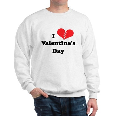 I Hate Valentine's Day Sweatshirt