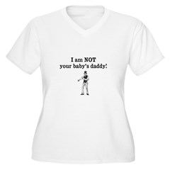 I am NOT your babys daddy! Plus Size T-Shirt