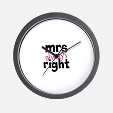 Mrs Always Right part of mr and mrs set Wall Clock