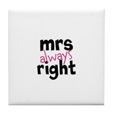 Mrs Always Right part of mr and mrs set Tile Coast