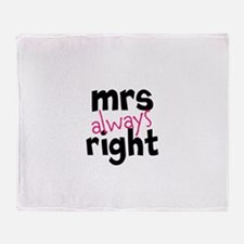 Mrs Always Right part of mr and mrs set Throw Blan
