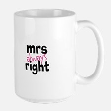 Mrs Always Right part of mr and mrs set Mugs