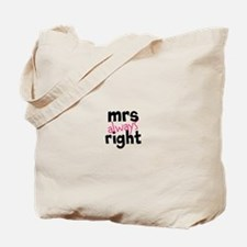 Mrs Always Right part of mr and mrs set Tote Bag
