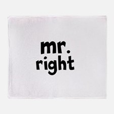 Mr Right part of mr and mrs set Throw Blanket