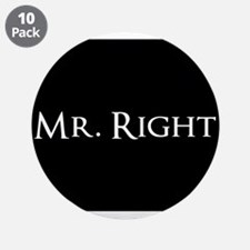"""Mr Right part of his and hers set 3.5"""" Button (10"""