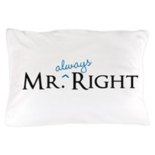 Mr always Right part of his and hers set Pillow Ca