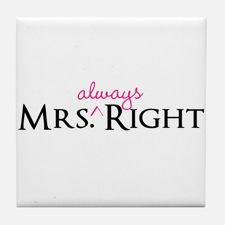 Mrs Always Right part of his and hers set Tile Coa
