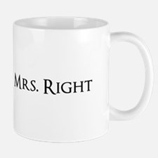 Mrs Right part of his and hers set Mugs
