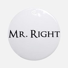 Mr Right part of his and hers set Ornament (Round)