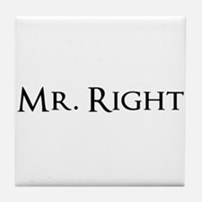 Mr Right part of his and hers set Tile Coaster