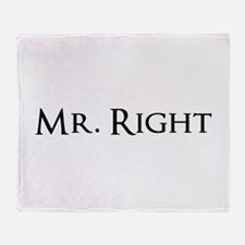 Mr Right part of his and hers set Throw Blanket