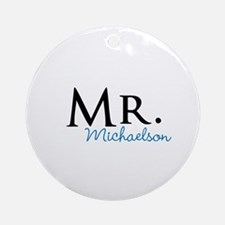 Your name Mr and Mrs set - Mr Ornament (Round)