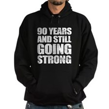 90th Birthday Still Going Strong Hoodie