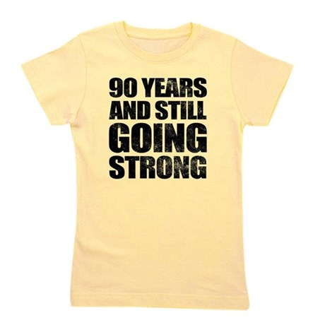 90th Birthday Still Going Strong Girl's Tee