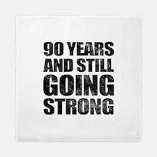 90th Birthday Still Going Strong Queen Duvet