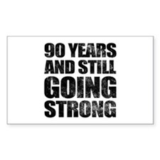 90th Birthday Still Going Strong Decal