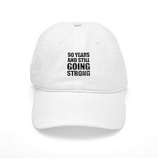 90th Birthday Still Going Strong Baseball Cap