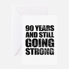 90th Birthday Still Going Strong Greeting Card