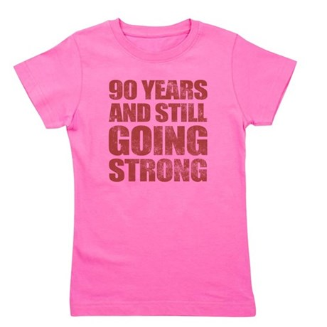 90th Birthday Still Going Strong Girl's Tee