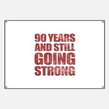90th Birthday Still Going Strong Banner