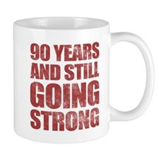 90th Birthday Still Going Strong Mug