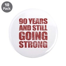 """90th Birthday Still Going Strong 3.5"""" Button (10 p"""