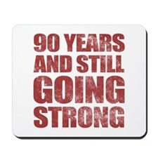 90th Birthday Still Going Strong Mousepad