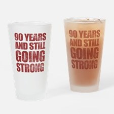 90th Birthday Still Going Strong Drinking Glass