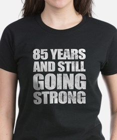85th Birthday Still Going Strong Tee