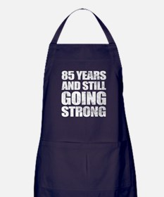 85th Birthday Still Going Strong Apron (dark)