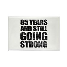 85th Birthday Still Going Strong Rectangle Magnet