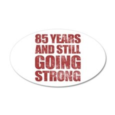 85th Birthday Still Going Strong Wall Decal