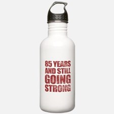 85th Birthday Still Going Strong Water Bottle