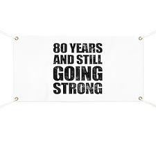 80th Birthday Still Going Strong Banner
