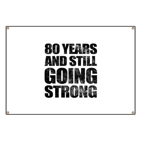 80th Birthday Still Going Strong Banner