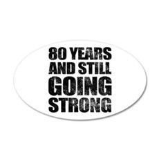 80th Birthday Still Going Strong Wall Decal
