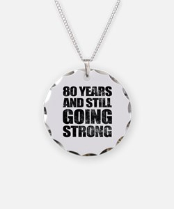 80th Birthday Still Going Strong Necklace
