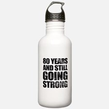 80th Birthday Still Going Strong Water Bottle