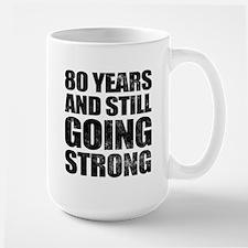 80th Birthday Still Going Strong Mug