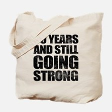 80th Birthday Still Going Strong Tote Bag