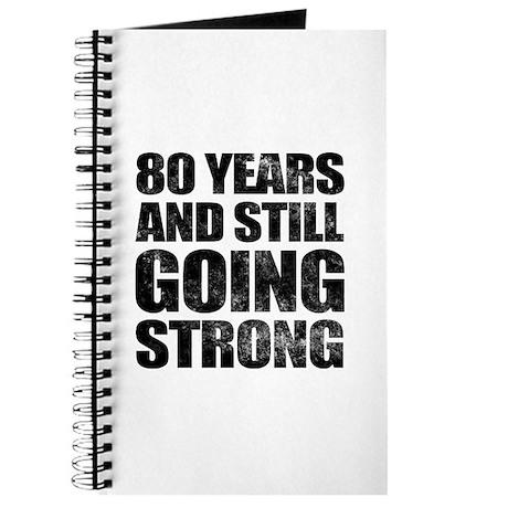 80th Birthday Still Going Strong Journal