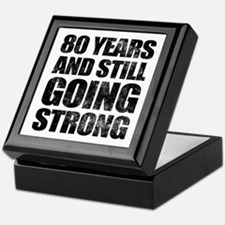 80th Birthday Still Going Strong Keepsake Box
