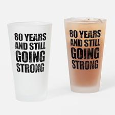 80th Birthday Still Going Strong Drinking Glass